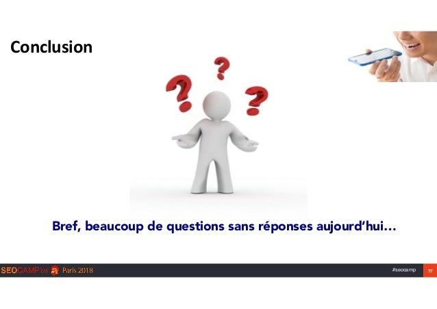 #seocamp 77 Conclusion Bref, beaucoup de questions sans réponses aujourd'hui…
