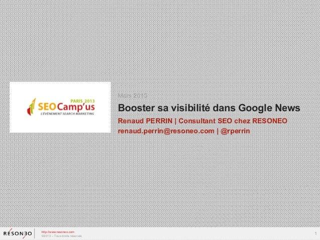 Mars 2013                               Booster sa visibilité dans Google News                               Renaud PERRIN...
