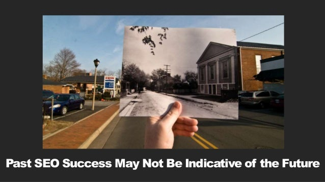 Past SEO Success May Not Be Indicative of the Future