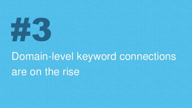 Domain-level keyword connections are on the rise #3