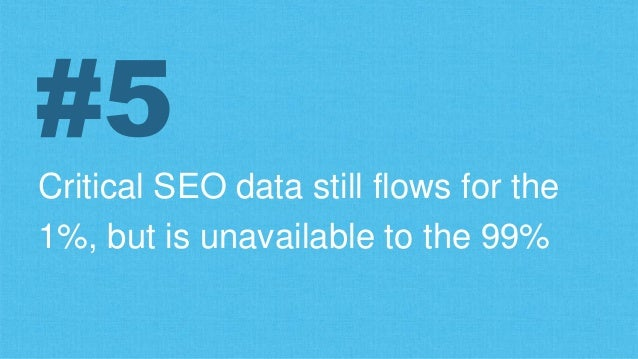 Critical SEO data still flows for the 1%, but is unavailable to the 99% #5