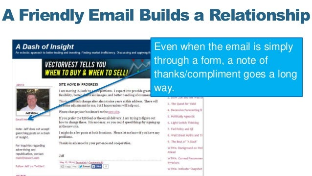A Friendly Email Builds a Relationship Even when the email is simply through a form, a note of thanks/compliment goes a lo...