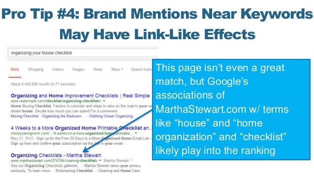 Pro Tip #4: Brand Mentions Near Keywords May Have Link-Like Effects This page isn't even a great match, but Google's assoc...