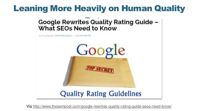 Leaning More Heavily on Human Quality Raters Via http://www.thesempost.com/google-rewrites-quality-rating-guide-seos-need-...
