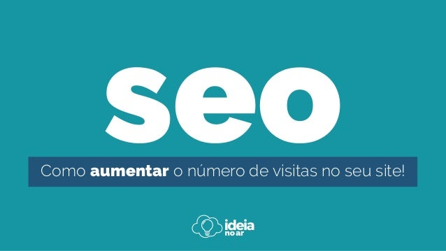 seoComo aumentar o número de visitas no seu site!