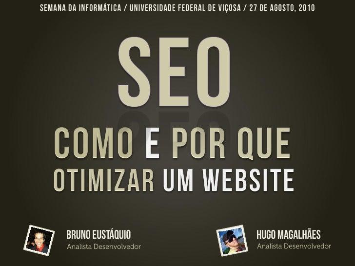 """"""" Potencializar e melhorar o posicionamento de um site nas páginas de resultados       dos buscadores                     """""""