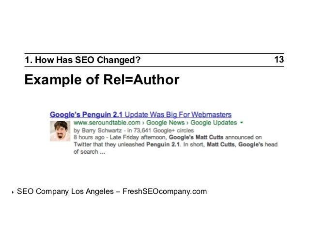 1. How Has SEO Changed?  Example of Rel=Author  ‣  SEO Company Los Angeles – FreshSEOcompany.com  13