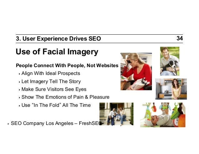 3. User Experience Drives SEO  Use of Facial Imagery People Connect With People, Not Websites ‣ Align ‣ Let  With Ideal ...