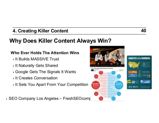 4. Creating Killer Content  Why Does Killer Content Always Win? Who Ever Holds The Attention Wins ‣ It  Builds MASSIVE Tr...