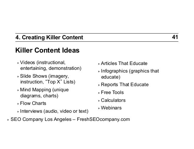 41  4. Creating Killer Content  Killer Content Ideas ‣ Videos  (instructional, entertaining, demonstration)  ‣ Slide  Sh...