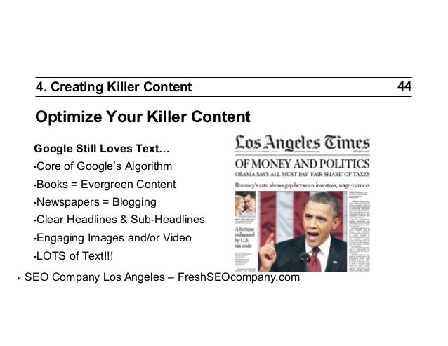4. Creating Killer Content  Optimize Your Killer Content Google Still Loves Text… •Core  of Google s Algorithm  •Books  ...