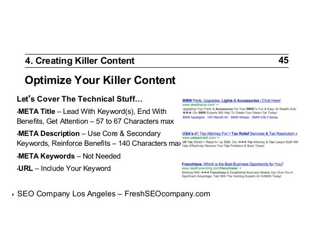 4. Creating Killer Content  Optimize Your Killer Content Let s Cover The Technical Stuff… •META  Title – Lead With Keywor...