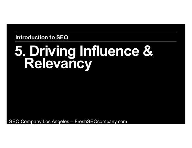 Introduction to SEO  5. Driving Influence & Relevancy  ‣  SEO Company Los Angeles – FreshSEOcompany.com