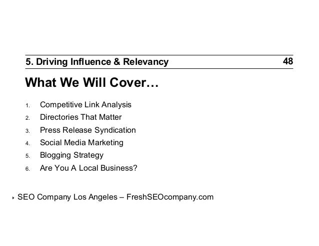 5. Driving Influence & Relevancy  What We Will Cover… 1. 2.  Directories That Matter  3.  Press Release Syndication  4....