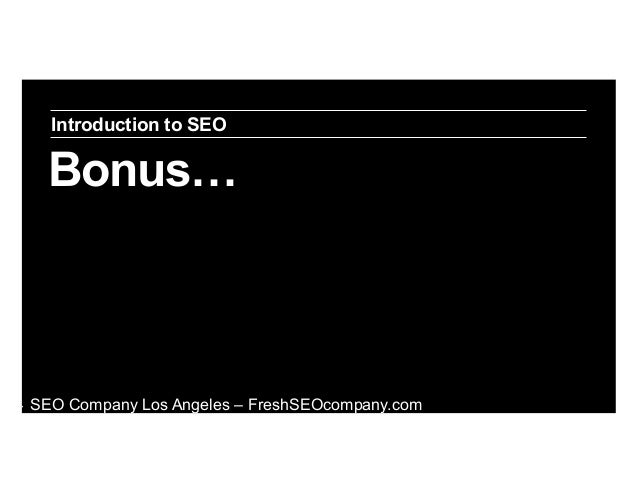 Introduction to SEO  Bonus…  ‣  SEO Company Los Angeles – FreshSEOcompany.com
