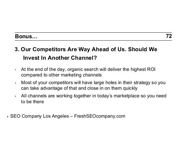Bonus…  72  3. Our Competitors Are Way Ahead of Us. Should We Invest In Another Channel? •  •  Most of your competitors ...