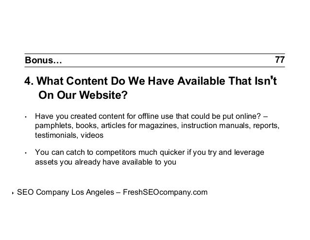 Bonus…  77  4. What Content Do We Have Available That Isn t On Our Website? •  •  ‣  Have you created content for offli...