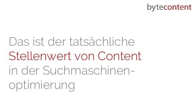 Das ist der tatsächliche Stellenwert von Content in der Suchmaschinen- optimierung