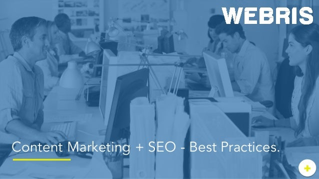 +	   + Content Marketing + SEO - Best Practices.