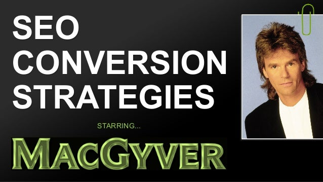 SEO CONVERSION STRATEGIES STARRING...