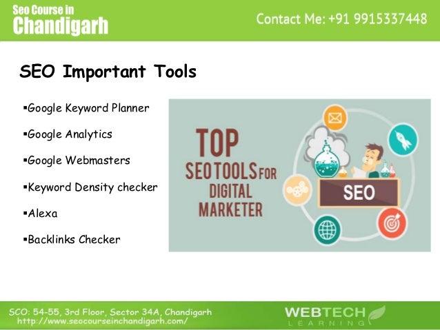 SEO Important Tools Google Keyword Planner Google Analytics Google Webmasters Keyword Density checker Alexa Backlink...