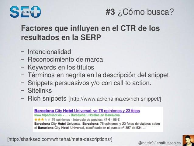 #3 ¿Cómo busca?      Factores que influyen en el CTR de los      resultados en la SERP      −   Intencionalidad      −   R...