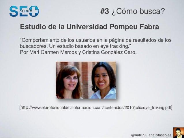 """#3 ¿Cómo busca?Estudio de la Universidad Pompeu Fabra""""Comportamiento de los usuarios en la página de resultados de losbusc..."""