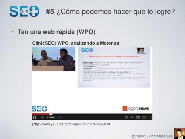#5 ¿Cómo podemos hacer que lo logre?− Ten una web rápida (WPO)      ClinicSEO: WPO, analizando a Motor.es      [http://www...