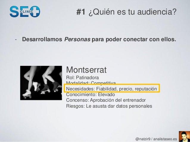#1 ¿Quién es tu audiencia?- Desarrollamos Personas para poder conectar con ellos.                 Montserrat              ...