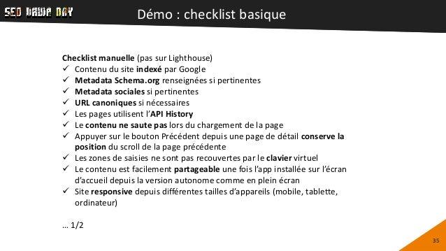 Démo : checklist basique 35 Checklist manuelle (pas sur Lighthouse)  Contenu du site indexé par Google  Metadata Schema....