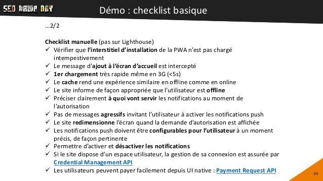 Démo : checklist basique 36 ...2/2 Checklist manuelle (pas sur Lighthouse)  Vérifier que l'interstitiel d'installation de...
