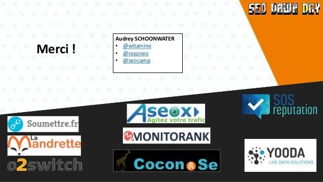 Merci ! Audrey SCHOONWATER • @witamine • @resoneo • @seocamp