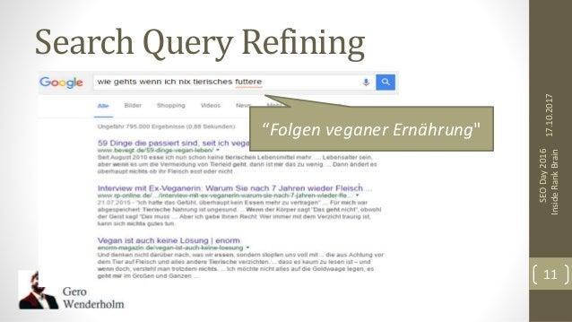 "Search Query Refining 17.10.2017 SEODay2016 InsideRankBrain 11 ""Folgen veganer Ernährung"""