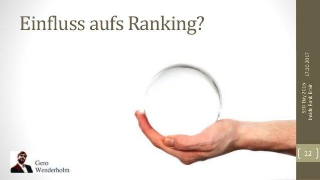 Einfluss aufs Ranking? 17.10.2017 SEODay2016 InsideRankBrain 12