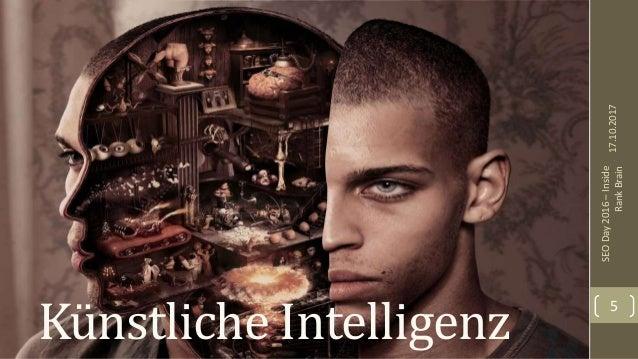 Künstliche Intelligenz 17.10.2017 SEODay2016–Inside RankBrain 5