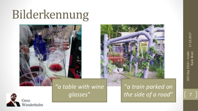 """Bilderkennung 17.10.2017 SEODay2016–Inside RankBrain 7 """"a table with wine glasses"""" """"a train parked on the side of a road"""""""