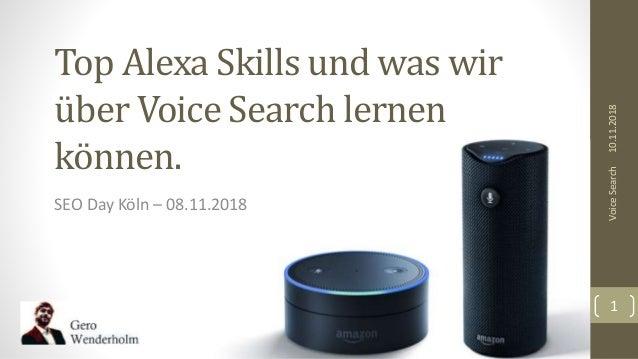 Top Alexa Skills und was wir über Voice Search lernen können. SEO Day Köln – 08.11.2018 10.11.2018VoiceSearch 1