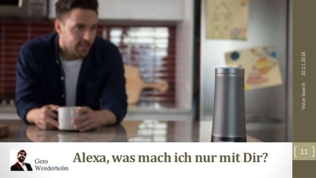 10.11.2018 11 VoiceSearch Alexa, was machich nur mit Dir?