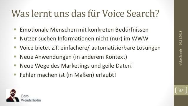 Was lernt uns das für Voice Search?  Emotionale Menschen mit konkreten Bedürfnissen  Nutzer suchen Informationen nicht (...