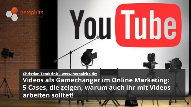 1 Christian Tembrink – www.netspirits.de: Videos als Gamechanger im Online Marketing: 5 Cases, die zeigen, warum auch Ihr ...