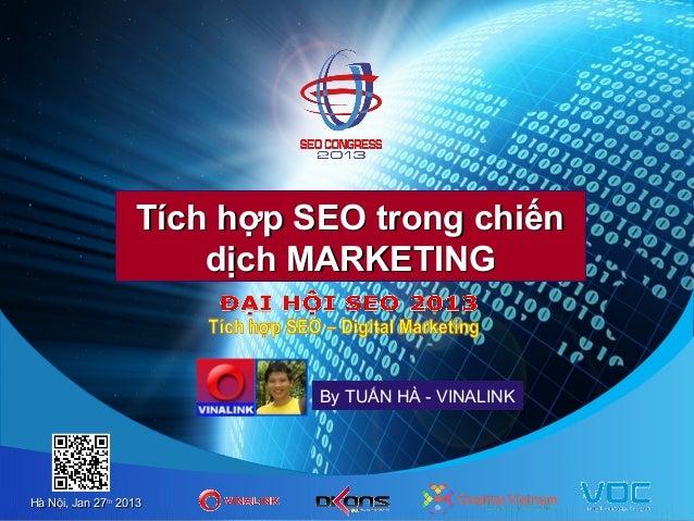 Tích hợp SEO trong chiến                       dịch MARKETING                             By TUẤN HÀ - VINALINKHà Nội, Jan...
