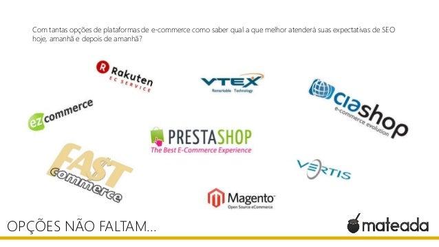 Com tantas opções de plataformas de e-commerce como saber qual a que melhor atenderá suas expectativas de SEO hoje, amanhã...