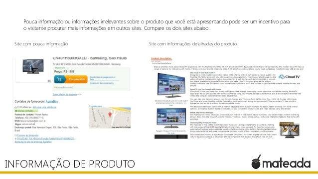 Pouca informação ou informações irrelevantes sobre o produto que você está apresentando pode ser um incentivo para o visit...