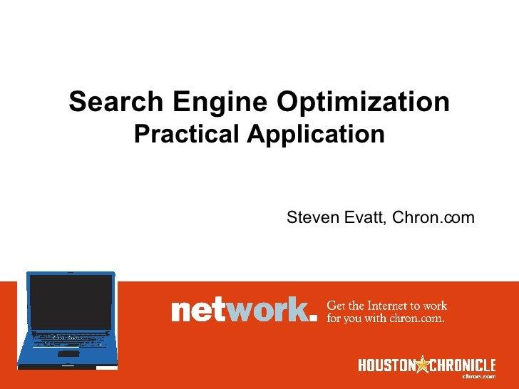 Search Engine Optimization     Practical Application                   Steven Evatt, Chron.com