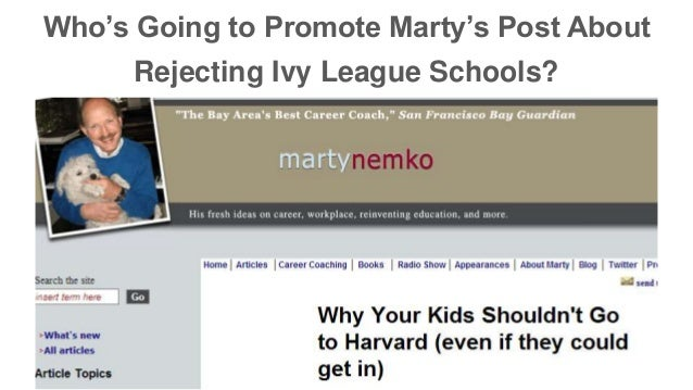 Who's Going to Promote Marty's Post About  Rejecting Ivy League Schools?