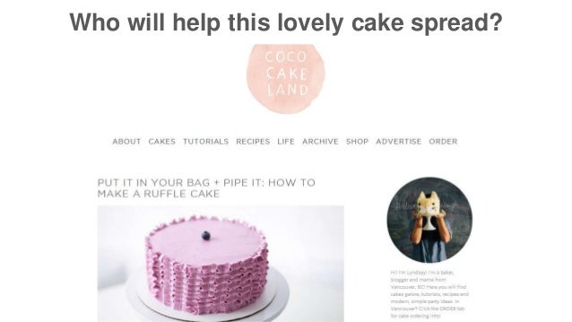 Who will help this lovely cake spread?
