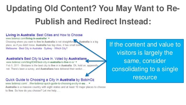 Updating Old Content? You May Want to Re-  Publish and Redirect Instead:  If the content and value to  visitors is largely...
