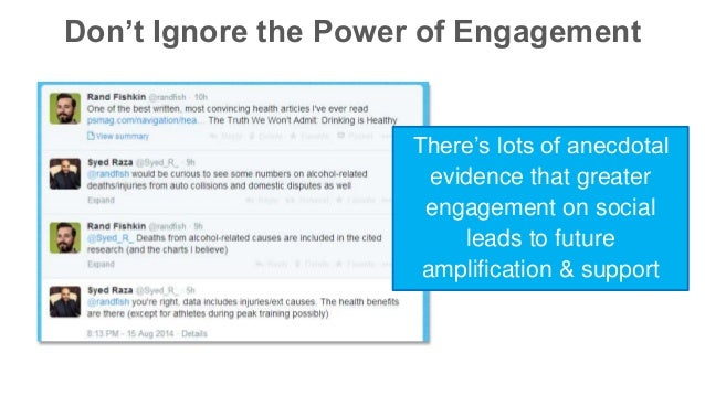 Don't Ignore the Power of Engagement  There's lots of anecdotal  evidence that greater  engagement on social  leads to fut...