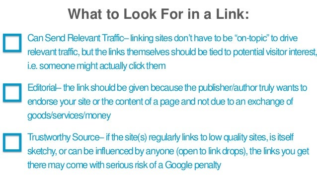 "What to Look For in a Link:  Can Send Relevant Traffic– linking sites don't have to be ""on-topic"" to drive  relevant traff..."