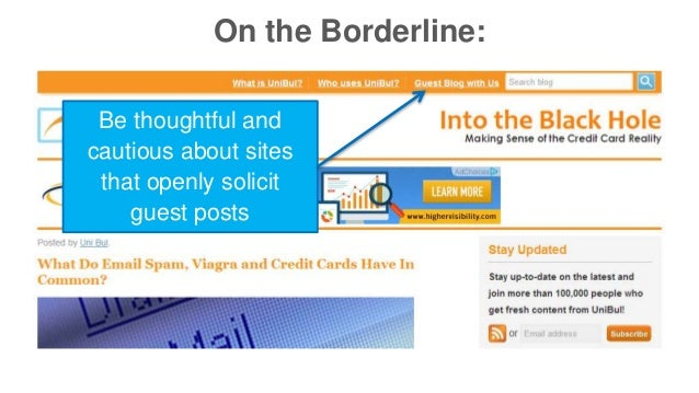 On the Borderline:  Be thoughtful and  cautious about sites  that openly solicit  guest posts